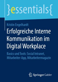 Erfolgreiche Interne Kommunikation im Digital Workplace (eBook, PDF) - Engelhardt, Kristin