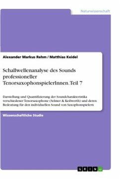 Schallwellenanalyse des Sounds professioneller TenorsaxophonspielerInnen. Teil 7