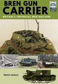 Bren Gun Carrier: Britain's Universal War Machine