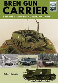 Bren Gun Carrier: Britain's Universal War Machine - Jackson, Robert