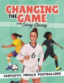 Changing the Game: Fantastic Female Footballers