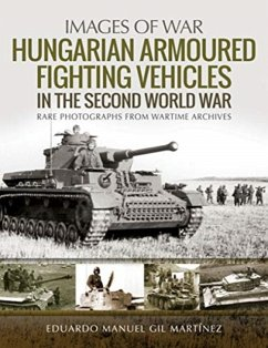 Hungarian Armoured Fighting Vehicles in the Second World War - Martinez, Eduardo Manuel Gil