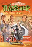 Von Lehrern umzingelt / Flätscher Bd.6