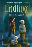 Die Suche beginnt / Die Endling-Trilogie Bd.1