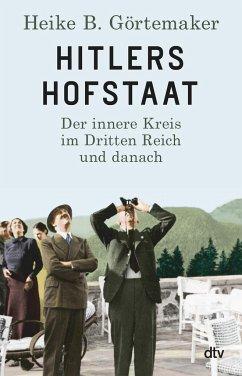 Hitlers Hofstaat - Görtemaker, Heike B.