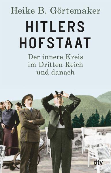 Hitlers Hofstaat Von Heike B Gortemaker Als Taschenbuch Portofrei Bei Bucher De