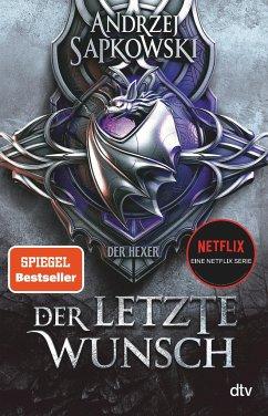 Der letzte Wunsch / The Witcher - Vorgeschichte Bd.1 - Sapkowski, Andrzej