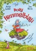 Unmagische Freundin gesucht / Holly Himmelblau Bd.1