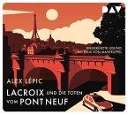Lacroix und die Toten vom Pont Neuf / Kommissar Lacroix Bd.1 (5 Audio-CDs)