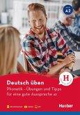 Deutsch üben. Phonetik - Übungen und Tipps für eine gute Aussprache A2