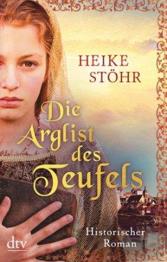 Die Arglist des Teufels / Teufels-Trilogie Bd.3 - Stöhr, Heike