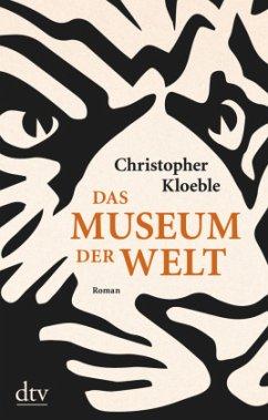 Das Museum der Welt - Kloeble, Christopher