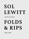 Dieter Schwarz. Sol LeWitt: Folds and Rips 1966-1980