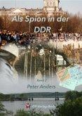 Als Spion in der DDR Band 2