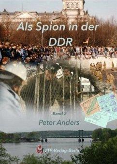 Als Spion in der DDR Band 2 - Anders, Peter