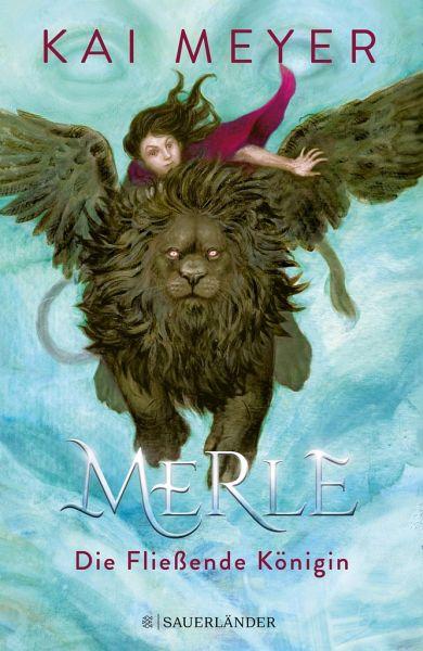 Die Fließende Königin / Merle-Zyklus Bd.1
