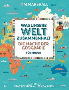 Was unsere Welt zusammenhält - Die Macht der Geografie für Kinder - Marshall, Tim