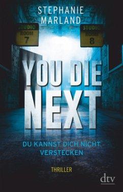 You Die Next - Du kannst dich nicht verstecken / Clementine Starke Bd.2 - Marland, Stephanie