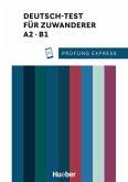 Prüfung Express. Deutsch-Test für Zuwanderer A2/B1. Übungsbuch mit Audios Online