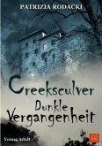 Creeksculver - Dunkle Vergangenheit