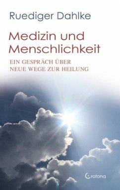 Medizin und Menschlichkeit - Dahlke, Ruediger