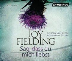 Sag, dass du mich liebst, 6 Audio-CDs (Mängelexemplar) - Fielding, Joy