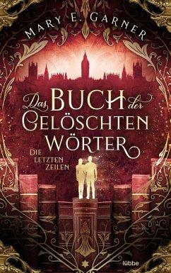 Die letzten Zeilen / Das Buch der gelöschten Wörter Bd.3 (eBook, ePUB) - Garner, Mary E.
