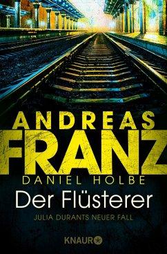 Der Flüsterer / Julia Durant Bd.20 (eBook, ePUB) - Franz, Andreas; Holbe, Daniel