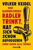 Wer alkoholfreies Radler trinkt, hat sich schon aufgegeben (eBook, ePUB)