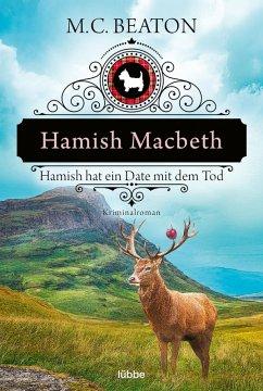 Hamish Macbeth hat ein Date mit dem Tod / Hamish Macbeth Bd.8 (eBook, ePUB) - Beaton, M. C.