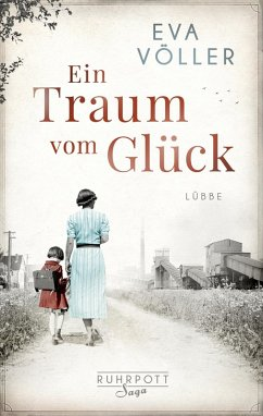Ein Traum vom Glück / Ruhrpott Saga Bd.1 (eBook, ePUB) - Völler, Eva