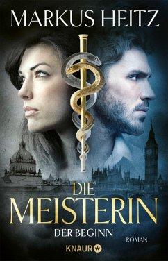 Der Beginn / Die Meisterin Bd.1 (eBook, ePUB) - Heitz, Markus