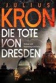Die Tote von Dresden / Haberking und Slakow Bd.1 (eBook, ePUB)