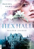 Hex Hall - Wilder Zauber (eBook, ePUB)