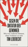 Gegen die Diktatur der Gewinner (eBook, ePUB)