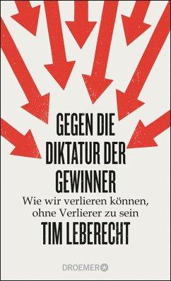 Gegen die Diktatur der Gewinner (eBook, ePUB) - Leberecht, Tim