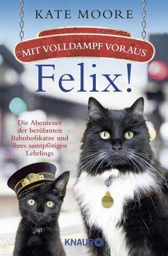 Mit Volldampf voraus, Felix! (eBook, ePUB) - Moore, Kate