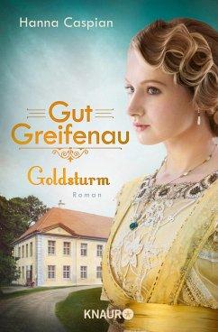 Goldsturm / Gut Greifenau Bd.4 (eBook, ePUB) - Caspian, Hanna