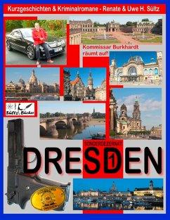 DRESDEN - Sonderdezernat SD1 - 20 Kriminalkurzgeschichten von SÜLTZ BÜCHER (eBook, ePUB)
