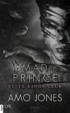 Mad Prince / Elite Kings Club Bd.4 (eBook, ePUB)