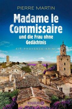 Madame le Commissaire und die Frau ohne Gedächtnis / Kommissarin Isabelle Bonnet Bd.7 (eBook, ePUB) - Martin, Pierre