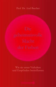 Die geheimnisvolle Macht der Farben (eBook, ePUB) - Buether, Axel