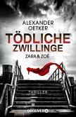 Zara und Zoë - Tödliche Zwillinge / Die Profilerin und die Patin Bd.2 (eBook, ePUB)