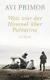 Weit war der Himmel über Palästina (eBook, ePUB)