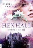 Hex Hall - Dunkle Magie (eBook, ePUB)