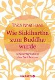 Wie Siddhartha zum Buddha wurde (eBook, ePUB)