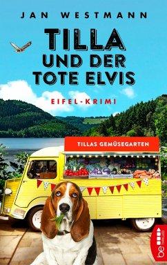 Tilla und der tote Elvis / Eifel-Krimi Bd.2 (eBook, ePUB) - Westmann, Jan