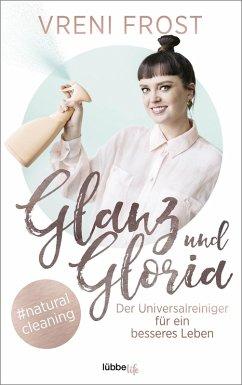 Glanz und Gloria (eBook, ePUB) - Frost, Vreni