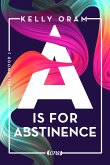 A is for Abstinence / Kellywood-Dilogie Bd.2 (eBook, ePUB)