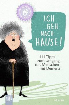 Kleine Helfer fur die Altenpflege: Ich geh nach Hause!
